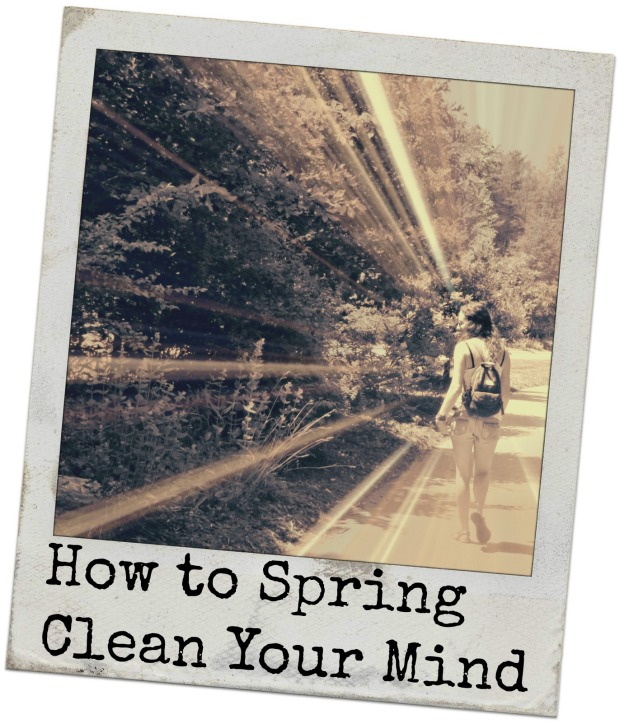 How to Spring Clean Your Mind