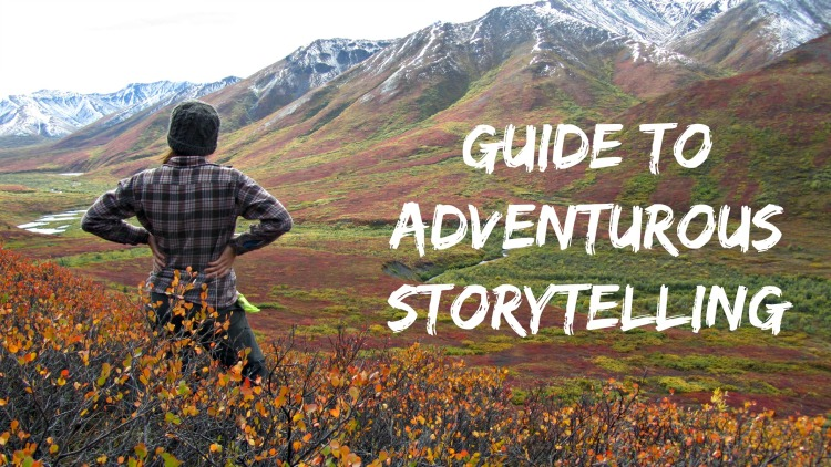 Guide to Adventurous Storytelling
